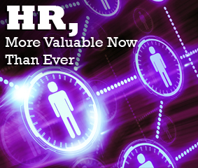 HR - More Valuable Now, Than Ever